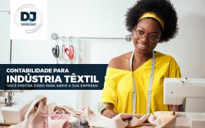 Contabilidade para indústria têxtil  – você precisa disso para abrir a sua empresa!