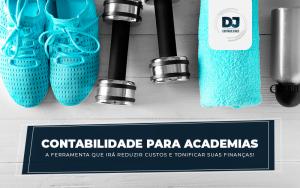 Contabilidade para academias – a ferramenta que irá reduzir custos e tonificar suas finanças!